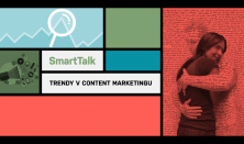 SmartTalk: Trendy v content marketingu